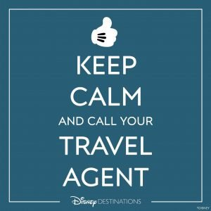 blue image says keep calm and call your disney travel agent!