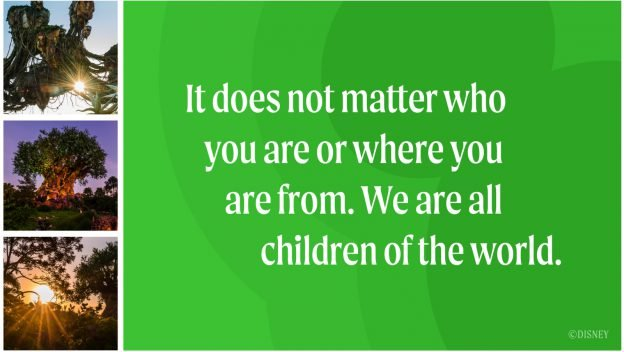 It does not matter how you are or where you are from. We are all children of the world.