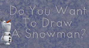 Image of Olaf from Frozen asking Do you want to draw a snowman?